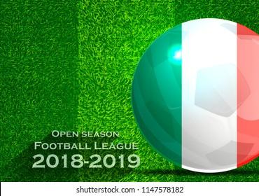 Open season Football League  2018-2019 Text - with Soccer ball flag of Italy,Grass,football field.