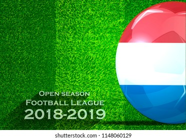 Open season Football League  2018-2019 Text - with Soccer ball flag of Netherlands,Grass,football field.