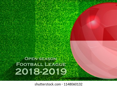 Open season Football League  2018-2019 Text - with Soccer ball flag of Indonesia,Grass,football field.