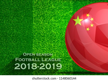Open season Football League  2018-2019 Text - with Soccer ball flag of China,Grass,football field.