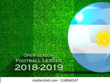 Open season Football League  2018-2019 Text - with Soccer ball flag of Argentina,Grass,football field.