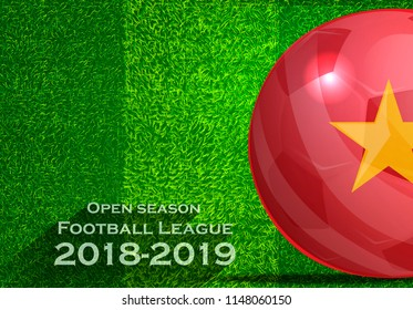 Open season Football League  2018-2019 Text - with Soccer ball flag of Vietnam,Grass,football field.