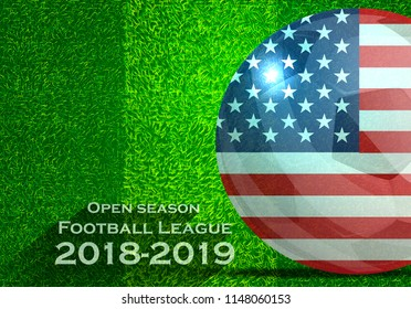 Open season Football League  2018-2019 Text - with Soccer ball flag of American,Grass,football field.