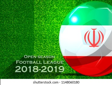 Open season Football League  2018-2019 Text - with Soccer ball flag of Iran,Grass,football field.