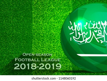 Open season Football League  2018-2019 Text - with Soccer ball flag of saudi arabia,Grass,football field.