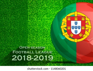 Open season Football League  2018-2019 Text - with Soccer ball flag of Portugal,Grass,football field.