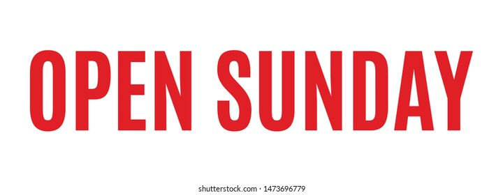 Open Sunday Sign for Business and Companies Vector Text Illustration Background