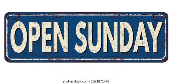Open sunday vintage rusty metal sign on a white background, vector illustration