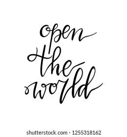 Open the world. Lettering inspiring typography poster. Vector illustration.