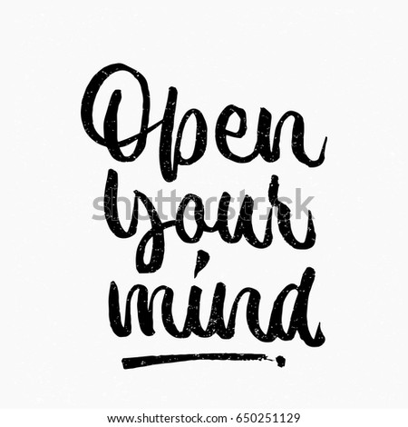 Open Your Mind Quote Ink Hand Stock Vector Royalty Free 650251129