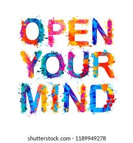 Open your mind. Vector inscription of splash paint letters