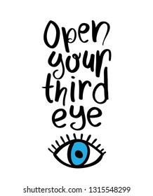 Open your third eye quote beautiful hand lettering / Vector illustration design for frames, prints, posters, t shirts etc