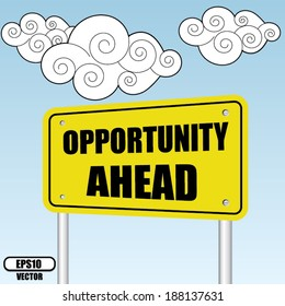 Opportunity ahead sign on bluesky with cloud - Vector illustration.