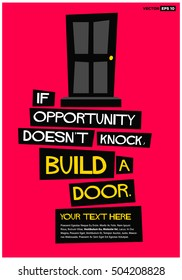 If opportunity doesn't knock, build a door. (Motivational Quote Vector Poster Design) With Text Box