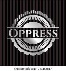 Oppress silver badge