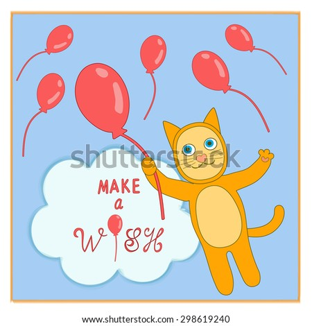 Orange Cat Birthday Card Template Cute Smiling Cartoon Character Floating Through Red Balloons And Blue Cloud Positive Thinking Message Text Make A Wish