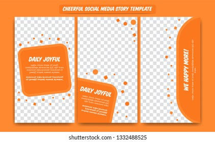 Orange Cheerful happy social media instagram story design template for article, promotion, blog, with text paragraph and abstract geometric shape ornament