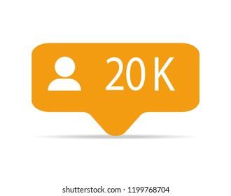 Orange icon 20k followers notification. Social media.