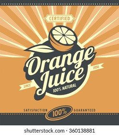 Orange juice retro ad concept.  Vector label illustration for 100% natural product. Vintage fresh drink graphic design poster. Fruit and leaf.