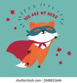 Orange and red cute wild fox in superhero costume. You are my hero text. Cute animal with extraordinary flying abilities wear mask of a hero and red cloak. Flat vector illustration.