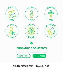 Organic cosmetics thin line icons set. Signs: cruelty free, 0% alcohol, paraben free, no mineral oil, non toxic, natural ingredients. Modern vector illustration.