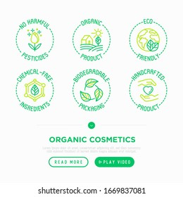 Organic cosmetics thin line icons set. Signs: no harmful pesticides, organic product, eco friendly, chemical-free ingredients, biodegradable packaging, handcrafted product. Modern vector illustration.