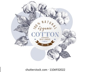 Organic cotton round paper emblem over hand drawn cotton branches. Vector illustration in vintage style