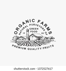 Organic Farms Green Food. Abstract Vector Sign, Symbol or Logo Template. Farm Landscape Drawing Sketch with Retro Typography. Rural Fields and Buildings Vintage Emblem. Isolated.