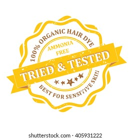 Organic Hair Dye rubber grunge label. Ammonia free. Tried and Tested. Print colors used