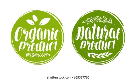 Organic, natural product logo or label. Element for design menu restaurant or cafe. Handwritten lettering, calligraphy vector illustration