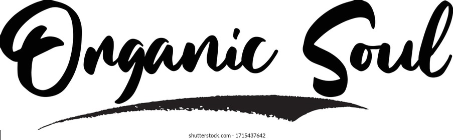 Organic Soul Calligraphy Handwritten Lettering for Sale Banners, Flyers, Brochures and Graphic Design