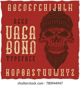 "Original aged label typeface called ""Vagabond"". Good handcrafted font for any label design."