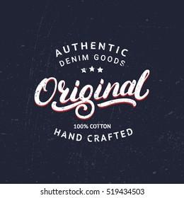 Original hand written lettering for label, badge, tee print. Denim wear. Apparel design. Grunge texture. Vector illustration.