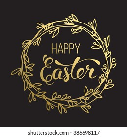 "Original handwritten text ""Happy Easter"" with wreath. Vector illustration for  posters, greeting cards, print and web projects."