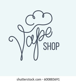 Original handwritten text Vape Shop. Vector illustration for posters, logos, sign, show-window, flyer, banner, poster, print and web projects.