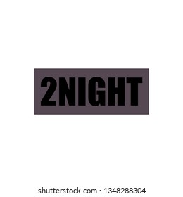 "The original inscription of the word ""tonight"". Font poster, postcard, motto, on a pale background"