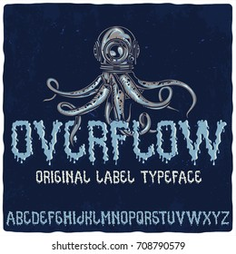 Original label font named 'Overflow'. Good to use in any nautical or liquid style label design.