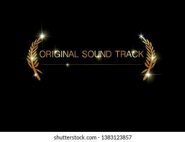 original sound track concept. Gold vector best music awards winner concept template with golden shiny text isolated or black background. Best original soundtrack prize icon