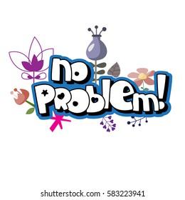 "The original spelling of the phrase ""No problem!"""