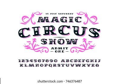 Ornate serif font in retro style. Label for circus ticket. Letters and numbers for logo and signboard design. Print on white background