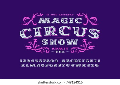 Ornate serif font in retro style. Label for circus ticket. Letters and numbers with rough texture for logo and signboard design. Print on purple background