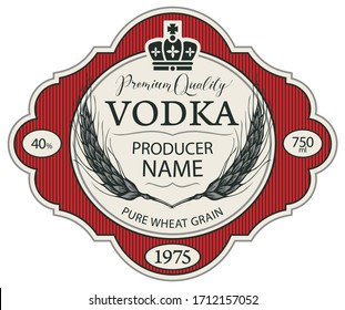 Ornate vector label for vodka in a curly frame with wheat ears, crown and inscriptions in retro style. Premium quality, pure wheat grain, strong alcoholic beverage