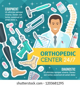 Orthopedics, traumatology and rheumatology medicine. Vector joints and bones, healthy human spine and foot, prosthesis, surgery instruments, drill and saw. Hospital ans diagnostics clinic