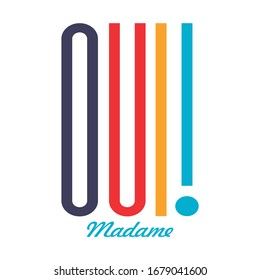 Oui madame in French, Yes Madam Colorful Vector Text T-shirt Fashion Design