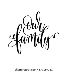 our family calligraphy hand lettering text to inscription for a photography in a photo album,  vector illustration