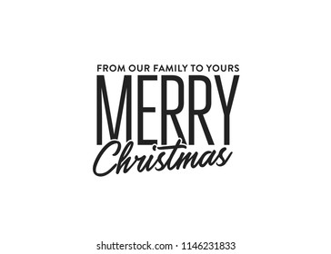 From Our Family To Your Merry Christmas Vector Handwritten Typography Text Background for posters, flyers, marketing, social media, greeting cards, print out, template