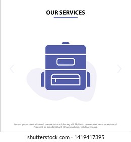 Our Services Bag, Education, Schoolbag Solid Glyph Icon Web card Template