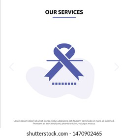 Our Services Cancer, Oncology, Ribbon, Medical Solid Glyph Icon Web card Template. Vector Icon Template background