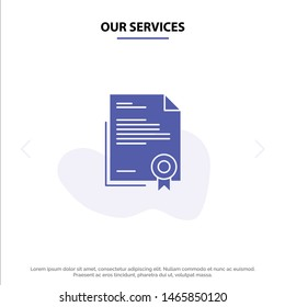 Our Services Certificate, Business, Diploma, Legal Document, Letter, Paper Solid Glyph Icon Web card Template. Vector Icon Template background