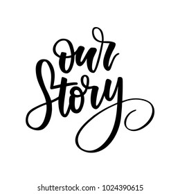OUR STORY HAND LETTERING | WEDDING LETTERING